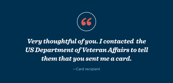 """Very thoughtful of you. I contacted the US Department of Veteran Affairs to tell them that you sent me a card,"" said a card recipient."